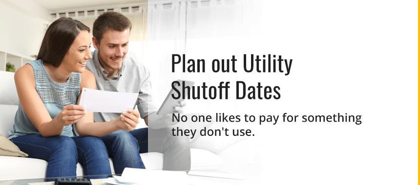 Plan Out Utility Shutoff Dates